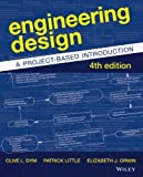 Engineering Design: A Project-Based Introduction by Dym, Clive L., Little, Patrick, Orwin, Elizabeth (2013) Paperback