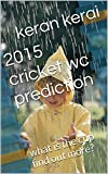 2015 Cricket wc prediction: What is the cup find out more?