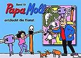 Jonas, Edith, Bd.19 : Papa Moll entdeckt die Kunst