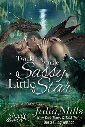 Sassy Star (Twinkle Twinkle Sassy Little Star: Sassy Ever After (Dragon Guard Book 23) (English Edition))