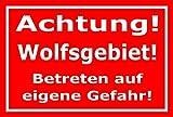 Schild - Achtung - Wolfs-gebiet - Betreten auf eigene Gefahr - 30x20cm | stabile 3mm starke PVC Hartschaumplatte – S00359-098-D +++ in 20 Varianten erhältlich