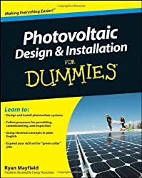 Photovoltaic Design and Installation For Dummies by Ryan Mayfield (2010-09-07)