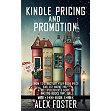 Book Pricing and Promotion: How to Market and Promote Your Kindle Book. A Self-Publisher's Guide to Writing Books That Sell. (Write Free Book Series)