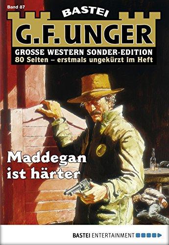 G. F. Unger Sonder-Edition 87 - Western: Maddegan ist härter