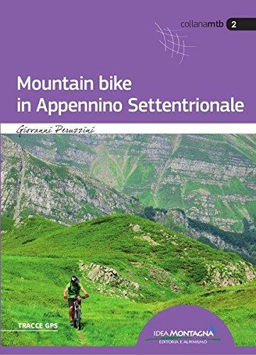 Mountain Bike in Appennino Settentrionale: Relazioni con road-book fotografico a 41 itinerari di tutte le difficoltà nei territori di Liguria di ... e Toscana, compresa l\'Isola d\'Elba