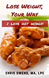 I LOVE HOT WINGS! Lose Weight, Your Way