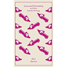 Love and Freindship: And Other Youthful Writings (Penguin Clothbound Classics)