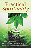 Practical Spirituality: The Spiritual Basis of Nonviolent Communication