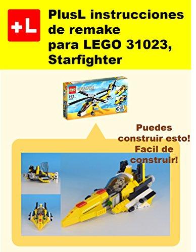 PlusL instrucciones de remake para LEGO 31023,Starfighter: Usted puede construir Starfighter de sus propios ladrillos! por PlusL