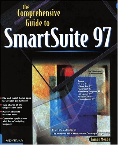 The Comprehensive Guide to SmartSuite 97: For Windows 95 & Windows NT por Jim Meade