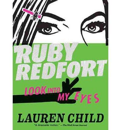 [( Ruby Redfort Look Into My Eyes )] [by: Lauren Child] [Apr-2013]