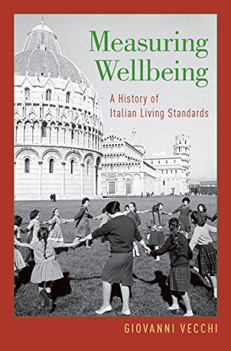 Measuring Wellbeing: A History of Italian Living Standards (English Edition)
