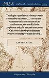 Theologiæ Speculativæ Schema; E Variis Systematibus Modernis, ... Excerptum, ... Sacrarum Scripturarum Autoritate Conf