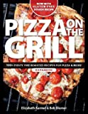 Pizza on the Grill( 100+ Feisty Fire-Roasted Recipes for Pizza & More)[PIZZA ON THE GRILL EXPANDED/E][Paperback]
