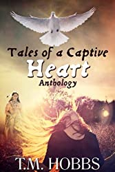 Tales of a Captive Heart Anthology