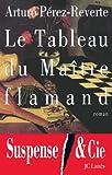vignette de 'Le tableau du maître flamand (Arturo Pérez-Reverte)'