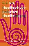 Handbuch der indischen Handlesekunst - Vorwort von Dr. David Frawley - Ghanshyam S. Birla, übersetzt von Martin Rometsch