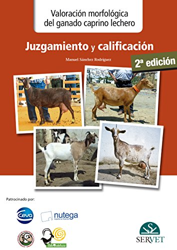 Valoración morfológica del ganado caprino lechero : juzgamiento y calificación