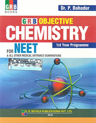 Objective Chemistry for NEET & All Other Medical Entrance Examination 1st Year Programme  (2018-2019): Objective Chemistry for Medical Entrance(1st Year)