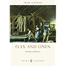 Flax and Linen (Shire Library)
