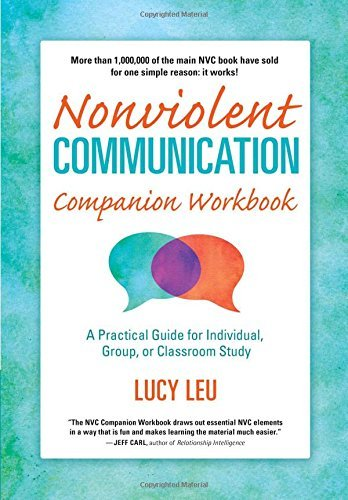 Nonviolent Communication Companion Workbook: A Practical Guide for Individual, Group, or Classroom Study by Lucy Leu (2003-09-01)