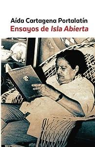 Ensayos de Isla Abierta par  Aída Cartagena Portalatín