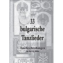 33 bulgarische Tanzlieder: Tanzbeschreibungen
