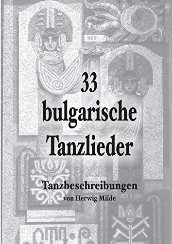 33 bulgarische Tanzlieder por Herwig Milde