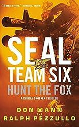 SEAL Team Six: Hunt the Fox (A Thomas Crocker Thriller) by Don Mann (2016-03-29)