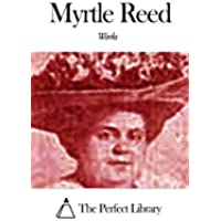 Works of Myrtle Reed (English Edition)