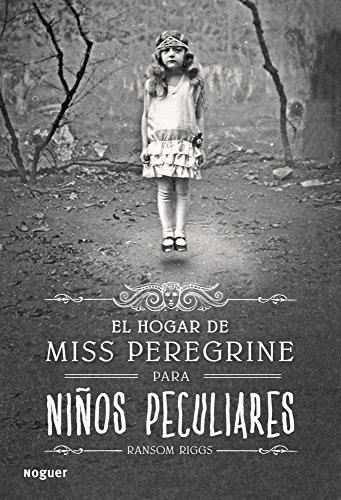 El hogar de miss Peregrine para niños peculiares/ Miss Peregrine's Home for Peculiar Children
