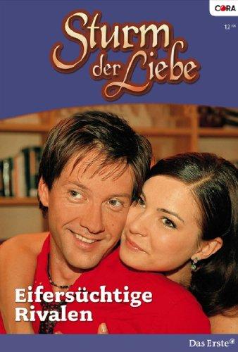 Sturm der Liebe 12: Eifersüchtige Rivalen [Kindle Edition]