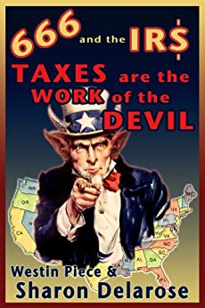 666 and the IRS: Taxes are the Work of the Devil (English Edition) von [Piece, Westin, Delarose, Sharon]