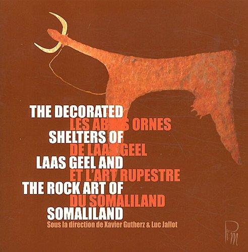 Les abris ornés de Laas Geel et l'art rupestre du Somaliland par Xavier Gutherz, Luc Jallot