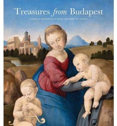 [(Treasures from Budapest: European Masterpieces from Leonardo to Schiele )] [Author: David Ekserdjian] [Mar-2011]