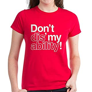 CafePress DIS' My Ability Women's Dark T-Shirt - Womens Cotton T-Shirt