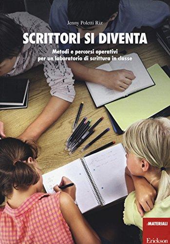 Scrittori si diventa. Metodi e percorsi operativi per un laboratorio di scrittura in classe. Con Contenuto digitale per accesso on line