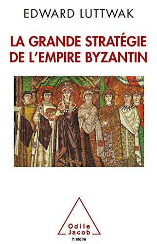 La grande stratégie de l'empire byzantin par Edward Luttwak
