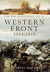 Western Front 1914-1916: Mons, La Cataeu, Loos, The Battle of the Somme (War Despatches Series)