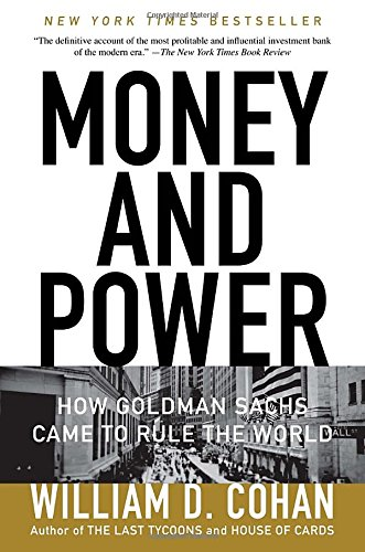 money-and-power-how-goldman-sachs-came-to-rule-the-world