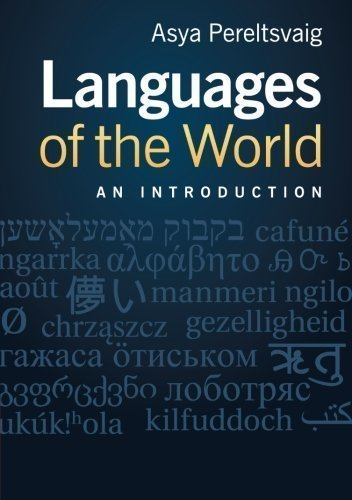 Languages of the World: An Introduction by Pereltsvaig, Asya published by Cambridge University Press (2012)