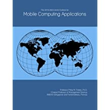 The 2018-2023 World Outlook for Mobile Computing Applications