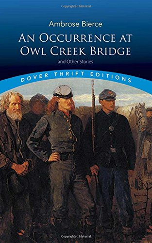 An Occurrence at Owl Creek Bridge and Other Stories[ AN OCCURRENCE AT OWL CREEK BRIDGE AND OTHER STORIES ] By Bierce, Ambrose ( Author )May-19-2008 Paperback