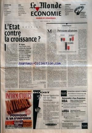 MONDE ECONOMIE (LE) du 03/12/1996 - CONJONCTURE - ECONOMIE AMERICAINE - ENCORE DES LENDEMAINS QUI CHANTENT ? - IDEES - AUJOURD'HUI COMME HIER, L'IMMIGRATION EST UNE CHANCE POUR LES ETATS-UNIS - FORMATION - COMMENT MIEUX ARMER LES JEUNES DIPLOMES DE L'ENSEIGNEMENT SUPERIEUR - INITIATIVES - ANNONCES CLASSEES - L'ETAT CONTRE LA CROISSANCE ? - FRANCE - TROP D'IMPOTS, DUS A LA DERIVE DES DEPENSES PUBLIQUES, FREINENT L'ACTIVITE ECONOMIQUE. APRES LES DEFICITS DE LA SECURITE SOCIALE SE PROF