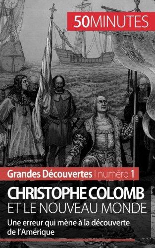 Christophe Colomb et le Nouveau Monde: Une erreur qui mne  la dcouverte de lAmrique