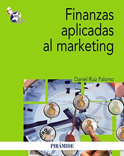 Finanzas aplicadas al marketing (Economía Y Empresa) por Daniel Ruiz Palomo