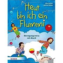 Heut' bin ich ein Flummi!: Bewegungsverse mit Musik