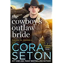 The Cowboy's Outlaw Bride (Turners vs Coopers Chance Creek Book 2)