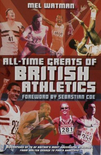All-time Greats of British Athletics por Mel Watman