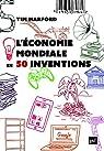 L'économie mondiale en 50 inventions par Harford
